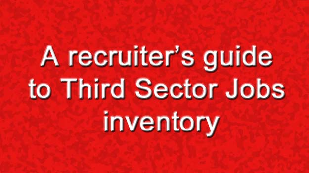 A recruiter's guide to Third Sector Jobs inventory